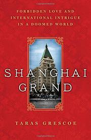 SHANGHAI GRAND by Taras Grescoe