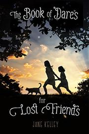 THE BOOK OF DARES FOR LOST FRIENDS by Jane Kelley
