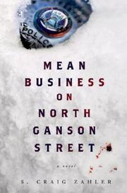 MEAN BUSINESS ON NORTH GANSON STREET by S. Craig Zahler