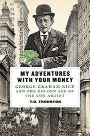 MY ADVENTURES WITH YOUR MONEY by T.D. Thornton