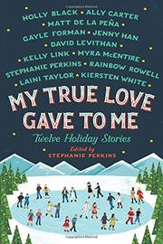 MY TRUE LOVE GAVE TO ME by Stephanie Perkins