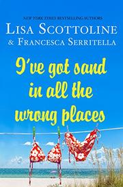 I'VE GOT SAND IN ALL THE WRONG PLACES by Lisa Scottoline