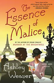 THE ESSENCE OF MALICE by Ashley Weaver