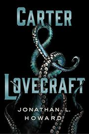 CARTER & LOVECRAFT by Jonathan L.  Howard