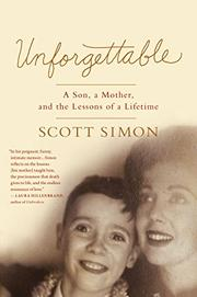 UNFORGETTABLE by Scott Simon