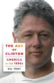 THE AGE OF CLINTON by Gil Troy