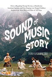 <i>THE SOUND OF MUSIC</i> STORY by Tom Santopietro