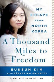 A THOUSAND MILES TO FREEDOM by Eunsun Kim