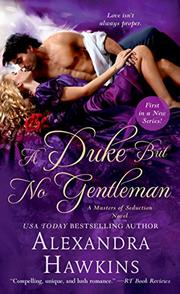 A DUKE BUT NO GENTLEMAN by Alexandra Hawkins