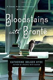 BLOODSTAINS WITH BRONTË by Katherine Bolger Hyde