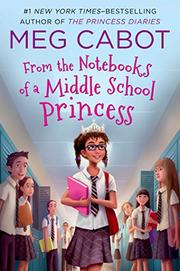 FROM THE NOTEBOOKS OF A MIDDLE SCHOOL PRINCESS by Meg Cabot