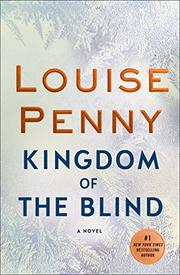 KINGDOM OF THE BLIND by Louise Penny