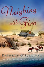NEIGHING WITH FIRE by Kathryn O'Sullivan