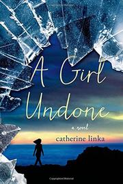 A GIRL UNDONE by Catherine Linka