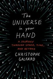 THE UNIVERSE IN YOUR HAND by Christophe Galfard
