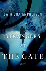 STRANGERS AT THE GATE by Catriona McPherson