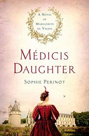 MÉDICIS DAUGHTER by Sophie Perinot