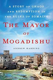 THE MAYOR OF MOGADISHU by Andrew Harding