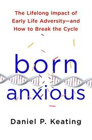 BORN ANXIOUS by Daniel P. Keating