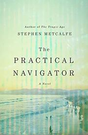 THE PRACTICAL NAVIGATOR by Stephen Metcalfe