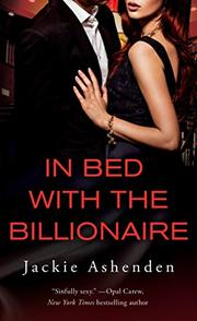 IN BED WITH THE BILLIONAIRE by Jackie Ashenden