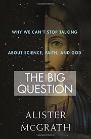 THE BIG QUESTION by Alister McGrath