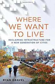 WHERE WE WANT TO LIVE by Ryan Gravel