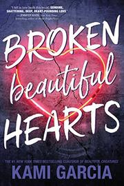 BROKEN BEAUTIFUL HEARTS by Kami Garcia