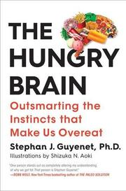 THE HUNGRY BRAIN by Stephan Guyenet