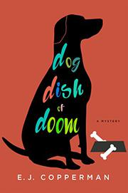 DOG DISH OF DOOM by E.J. Copperman