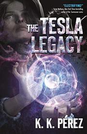 THE TESLA LEGACY by K.K. Perez