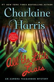 ALL THE LITTLE LIARS by Charlaine Harris