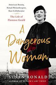 A DANGEROUS WOMAN by Susan Ronald