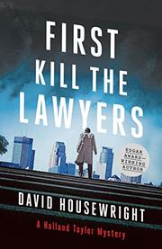 FIRST, KILL THE LAWYERS by David Housewright