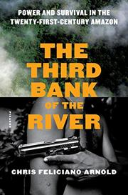 THE THIRD BANK OF THE RIVER by Chris Feliciano Arnold