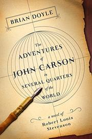 THE ADVENTURES OF JOHN CARSON IN SEVERAL QUARTERS OF THE WORLD by Brian Doyle