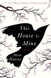THIS HOUSE IS MINE by Dörte Hansen
