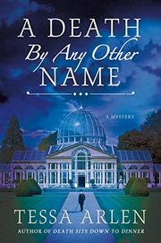 A DEATH BY ANY OTHER NAME by Tessa Arlen