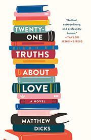 TWENTY-ONE TRUTHS ABOUT LOVE by Matthew Dicks
