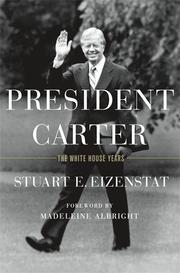PRESIDENT CARTER by Stuart E. Eizenstat