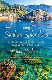 SICILIAN SPLENDORS by John Keahey