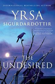 THE UNDESIRED by Yrsa Sigurdardóttir