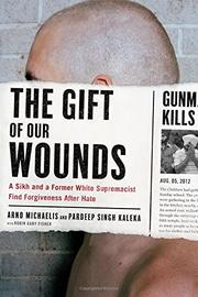 THE GIFT OF OUR WOUNDS by Arno Michaelis