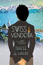 SWISS VENDETTA by Tracee  de Hahn
