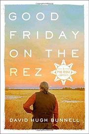 GOOD FRIDAY ON THE REZ by David Hugh Bunnell