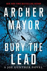 BURY THE LEAD  by Archer Mayor