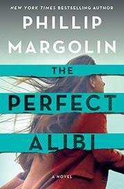 THE PERFECT ALIBI by Phillip Margolin