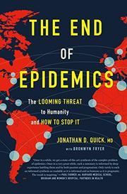 THE END OF EPIDEMICS by Jonathan D. Quick