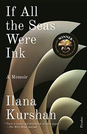 IF ALL THE SEAS WERE INK by Ilana  Kurshan