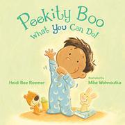 PEEKITY BOO—WHAT YOU CAN DO! by Heidi Bee Roemer